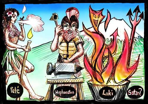 Fire gods: Pele smoking in a grass skirt, Hephaestos at his forge, Loki grinning in his flames, and Satan's pitchfork.