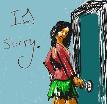 My girlfriend walks out saying 'I'm sorry'.